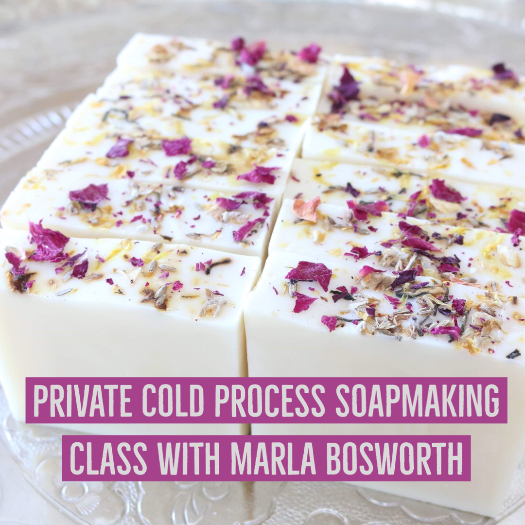 PRIVATE SESSION: Cold Process Soapmaking with Marla Bosworth